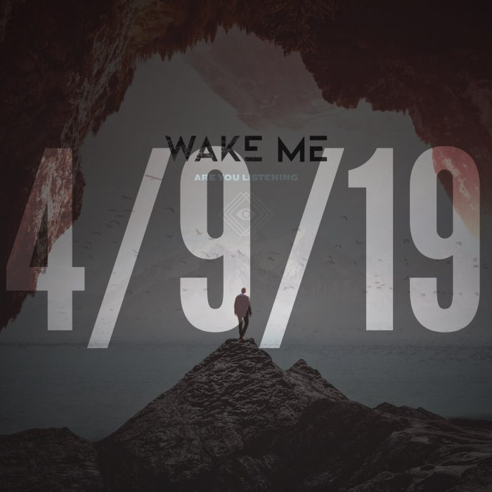 Wake Me - Are You Listening. Available 4/9/19